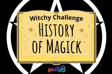 History of Magick Spells8 Challenge