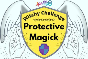 Spells8 Protective Magick Challenge