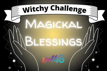 Weekly Challenge Magickal Blessings Spells8